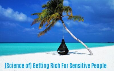 (Science of) Getting Rich For Sensitive People
