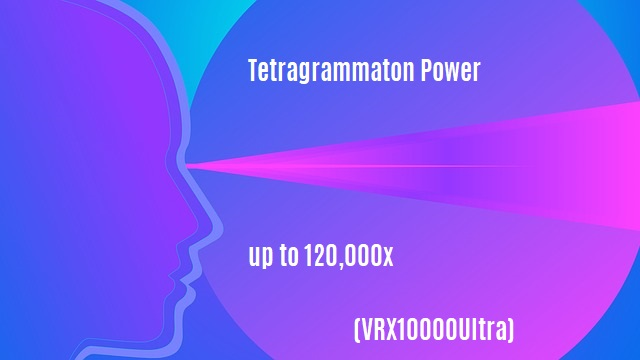 Tetragrammaton Power up to 120,000x and M30x (VRX10000Ultra)