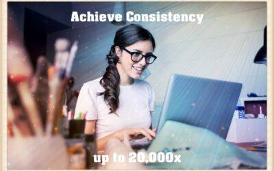 Achieve Consistency up to 20,000x