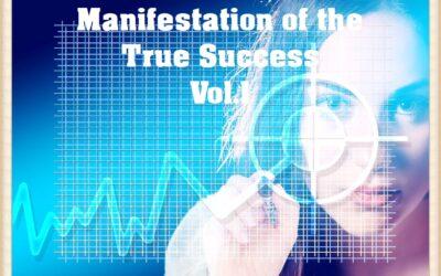 Manifestation of the True Success vol.1
