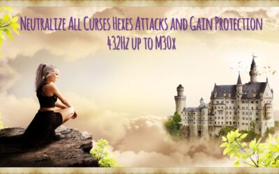 Neutralize All Curses Hexes Attacks and Gain Protection 432Hz up to M30x